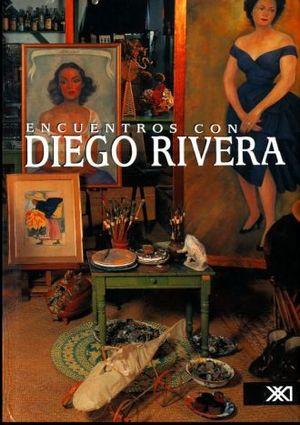 ENCUENTROS CON DIEGO RIVERA / PD.