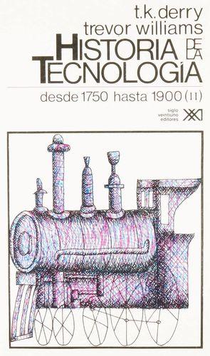 HISTORIA DE LA TECNOLOGIA VOL 3 / DESDE 1750 HASTA 1900 (II)
