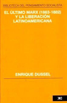 ULTIMO MARX Y LA LIBERACION LATINOAMERICANA, EL / 2 ED.