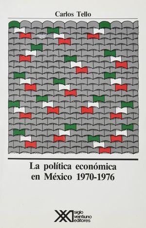 POLITICA ECONOMICA EN MEXICO 1970-1976, LA