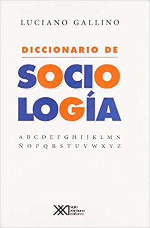 DICCIONARIO DE SOCIOLOGIA / 3 ED. / PD.
