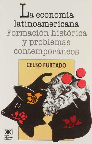 ECONOMIA LATINOAMERICANA, LA. FORMACION HISTORICA Y PROBLEMAS CONTEMPORANEOS