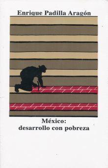 MEXICO DESARROLLO CON POBREZA