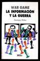 WAR GAME LA INFORMACION Y LA GUERRA
