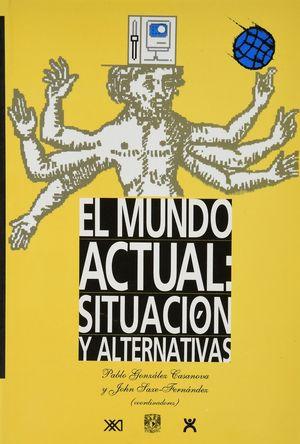 MUNDO ACTUAL SITUACION Y ALTERNATIVAS