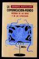 COMUNICACION MUNDO HISTORIA DE LAS IDEAS Y DE LAS ESTRATEGIAS, LA