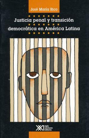 JUSTICIA PENAL Y TRANCISION DEMOCRATICA EN AMERICA LATINA