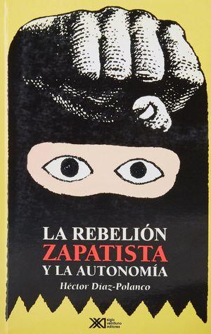 REBELION ZAPATISTA Y LA AUTONOMIA, LA