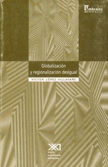 GLOBALIZACION Y REGIONALIZACION DESIGUAL