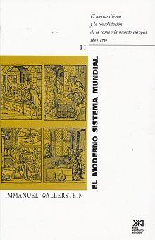 MODERNO SISTEMA MUNDIAL II, EL. EL MERCANTILISMO Y LA CONSOLIDACION DE LA ECONOMIA MUNDO EUROPEA 1600 1750
