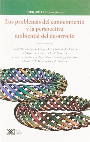 PROBLEMAS DEL CONOCIMIENTO Y LA PERSPECTIVA AMBIENTAL DEL DESARROLLO, LOS / 2 ED.