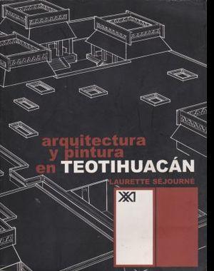 ARQUITECTURA Y PINTURA EN TEOTIHUACAN
