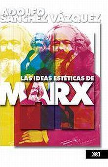 IDEAS ESTETICAS DE MARX