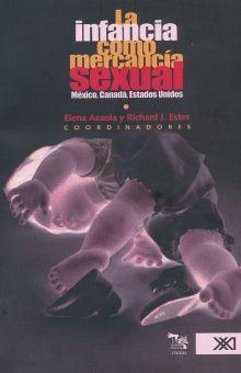 INFANCIA COMO MERCANCIA SEXUAL, LA. MEXICO CANADA ESTADOS UNIDOS