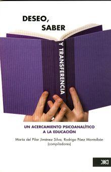 DESEO SABER Y TRANSFERENCIA. UN ACERCAMIENTO PSICOANALITICO A LA EDUCACION