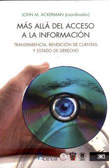 MAS ALLA DEL ACCESO A LA INFORMACION. TRANSPARENCIA RENDICION DE CUENTAS Y ESTADO DE DERECHO