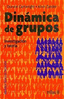DINAMICA DE GRUPOS INVESTIGACION Y TEORIA