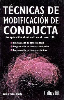 TECNICAS DE MODIFICACION DE CONDUCTA. SU APLICACION AL RETARDO EN EL DESARROLLO