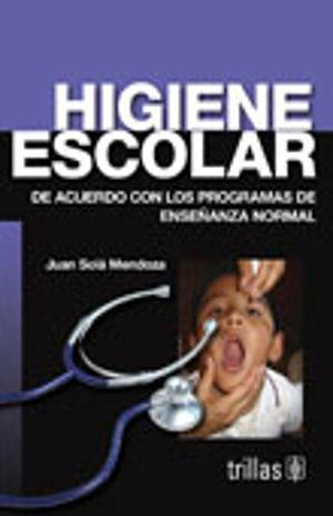 HIGIENE ESCOLAR. DE ACUERDO CON LOS PROGRAMAS DE ENSEÑANZA NORMAL / 6 ED.