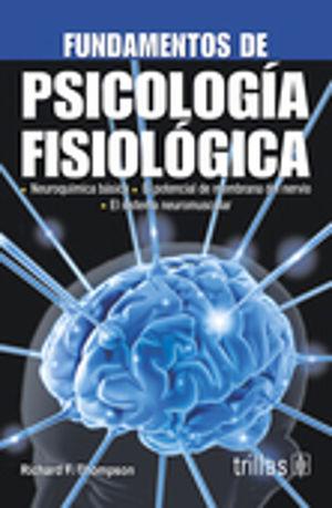 FUNDAMENTOS DE PSICOLOGIA FISIOLOGICA