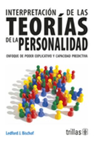 INTERPRETACION DE LAS TEORIAS DE LA PERSONALIDAD