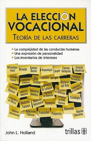 ELECCION VOCACIONAL, LA. TEORIA DE LAS CARRERAS