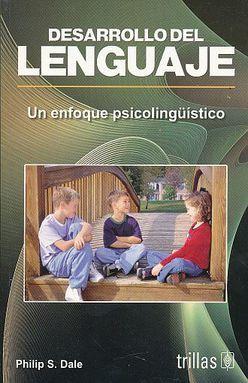 DESARROLLO DEL LENGUAJE. UN ENFOQUE PSICOLINGUISTICO