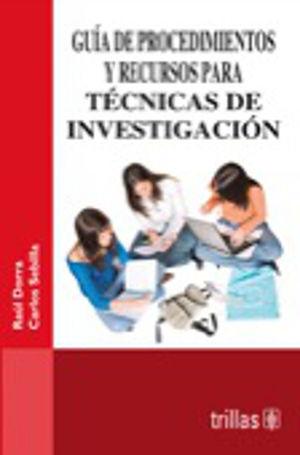 GUIA DE PROCEDIMIENTOS Y RECURSOS PARA TECNICAS DE INVESTIGACION