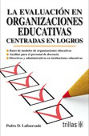 EVALUACION EN ORGANIZACIONES EDUCATIVAS CENTRADAS EN LOGROS, LA