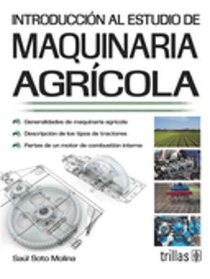 INTRODUCCION AL ESTUDIO DE MAQUINARIA AGRICOLA