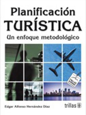 PLANIFICACION TURISTICA. UN ENFOQUE METODOLOGICO