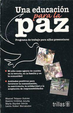 UNA EDUCACION PARA LA PAZ. PROGRAMA DE TRABAJO PARA NIÑOS PREESCOLARES