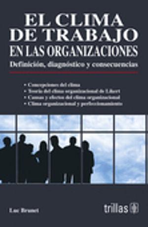 CLIMA DE TRABAJO EN LAS ORGANIZACIONES, EL