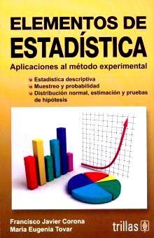 ELEMENTOS DE ESTADISTICA. APLICACIONES AL METODO EXPERIMENTAL