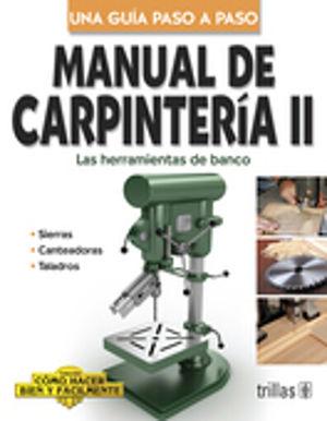 MANUAL DE CARPINTERIA II. LAS HERRAMIENTAS DE BANCO