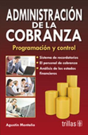 ADMINISTRACION DE LA COBRANZA. PROGRAMACION Y CONTROL