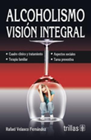 ALCOHOLISMO VISION INTEGRAL