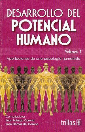 DESARROLLO DEL POTENCIAL HUMANO 1. APORTACIONES DE UNA PSICOLOGIA HUMANISTA