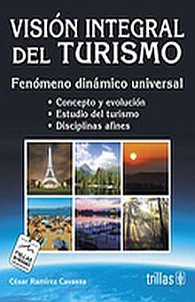 VISION INTEGRAL DEL TURISMO. FENOMENO DINAMICO UNIVERSAL