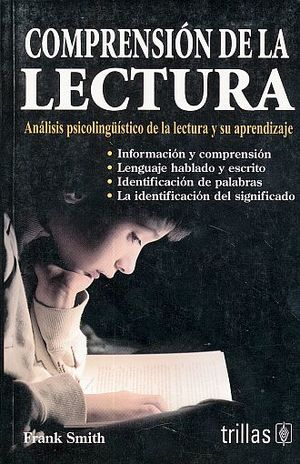 COMPRENSION DE LA LECTURA. ANALISIS PSICOLINGUISTICO DE LA LECTURA Y SU APRENDIZAJE / 2 ED.