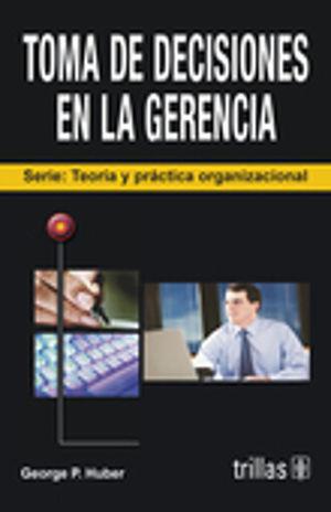 TOMA DE DECISIONES EN LA GERENCIA / 2 ED.