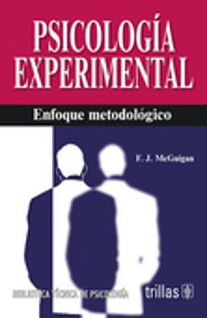 PSICOLOGIA EXPERIMENTAL. ENFOQUE METODOLOGICO