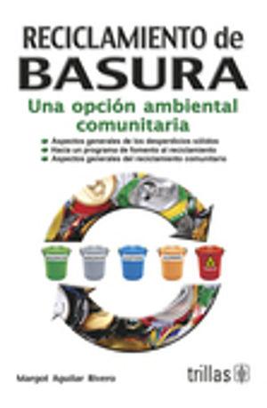 RECICLAMIENTO DE BASURA. UNA OPCION AMBIENTAL COMUNITARIA