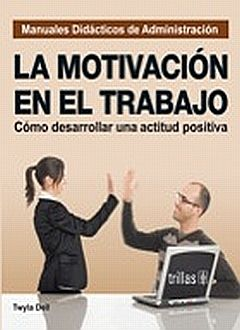MOTIVACION EN EL TRABAJO, LA