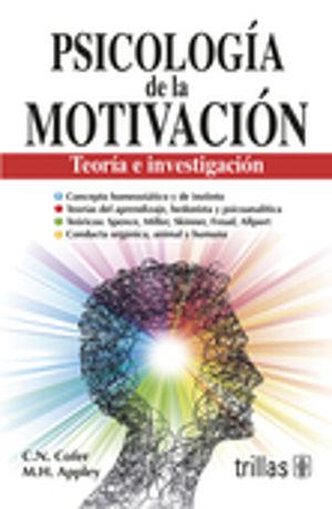 PSICOLOGIA DE LA MOTIVACION. TEORIA E INVESTIGACION