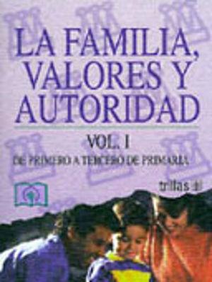 FAMILIA VALORES Y AUTORIDAD, LA / VOL. I