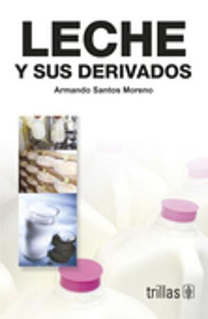LECHE Y SUS DERIVADOS / 2 ED.