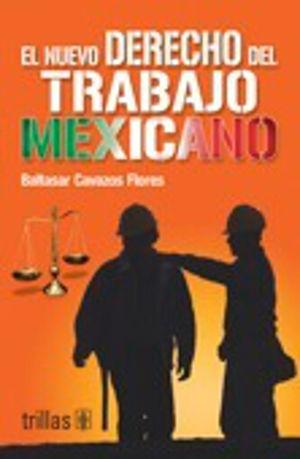 NUEVO DERECHO DEL TRABAJO MEXICANO, EL