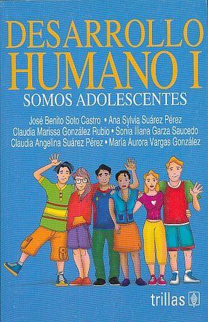 DESARROLLO HUMANO I. SOMOS ADOLESCENTES