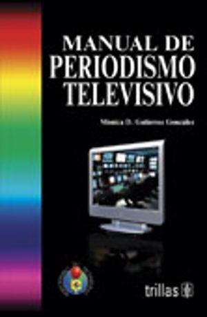 MANUAL DE PERIODISMO TELEVISIVO